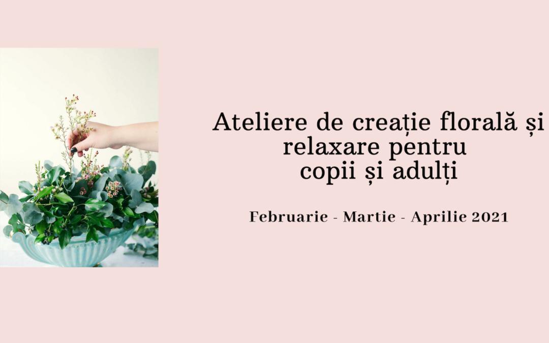Programul atelierelor FirFior de creație florală și relaxare în 2021